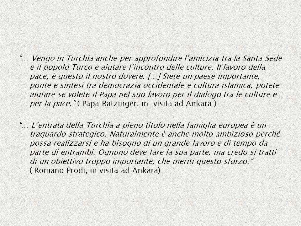… Vengo in Turchia anche per approfondire l'amicizia tra la Santa Sede e il popolo Turco e aiutare l'incontro delle culture. Il lavoro della pace, è questo il nostro dovere. […] Siete un paese importante, ponte e sintesi tra democrazia occidentale e cultura islamica, potete aiutare se volete il Papa nel suo lavoro per il dialogo tra le culture e per la pace. ( Papa Ratzinger, in visita ad Ankara )